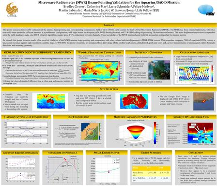 This poster concerns the on-orbit validation of the antenna beam pointing and corresponding instantaneous field of view (IFOV) earth location for the CONAE.
