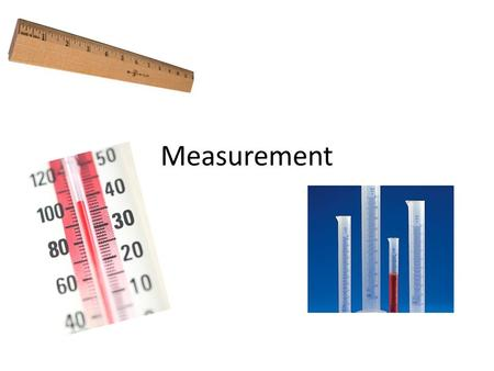 Measurement. Measuring Distance Distance is the length from one point to another The tool we use in class to measure distance is the ruler or meter stick.