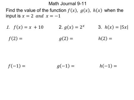 Math Journal 9-11 Find the value of the function