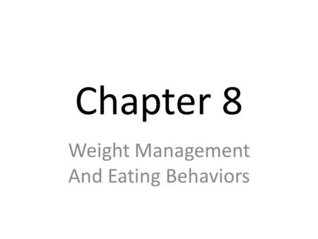 Weight Management And Eating Behaviors