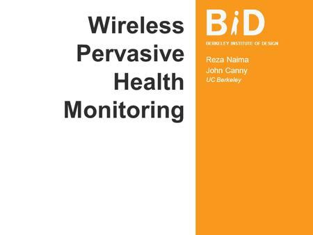 Wireless Pervasive Health Monitoring