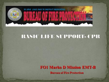 FO1 Marko D Mission EMT-B Bureau of Fire Protection.