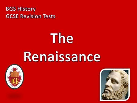 BGS History GCSE Revision Tests The Renaissance 1.