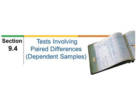 Tests Involving Paired Differences (Dependent Samples)