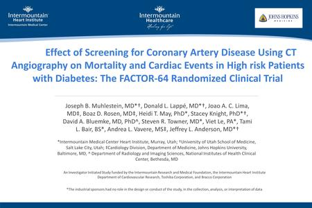 Main Effect of Screening for Coronary Artery Disease Using CT Angiography on Mortality and Cardiac Events in High risk Patients with Diabetes: The FACTOR-64.