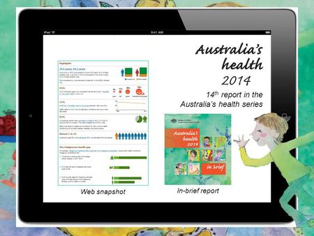 14 th report in the Australia's health series Web snapshot In-brief report.