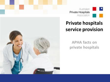Private hospitals service provision APHA facts on private hospitals.