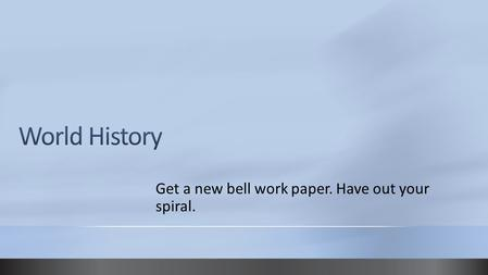 Get a new bell work paper. Have out your spiral..