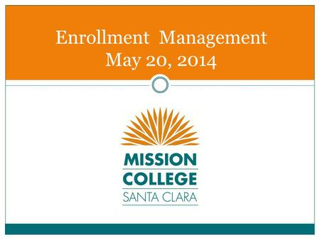 Enrollment Management May 20, 2014. WVMCCD Responsive to Student Needs Unique among the vast majority of community colleges because our faculty, the individuals.