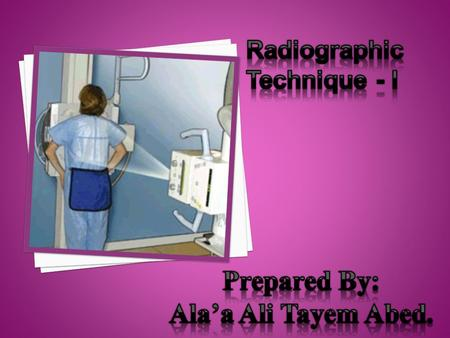 Radiographic Technique - I