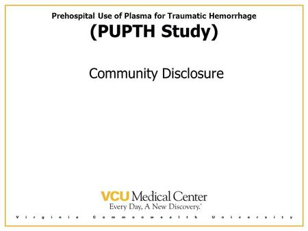 Prehospital Use of Plasma for Traumatic Hemorrhage (PUPTH Study) Community Disclosure.