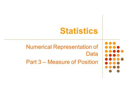 Numerical Representation of Data Part 3 – Measure of Position