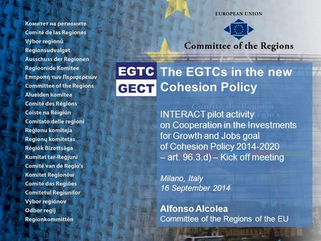 The EGTCs in the new Cohesion Policy INTERACT pilot activity on Cooperation in the Investments for Growth and Jobs goal of Cohesion Policy 2014-2020 –
