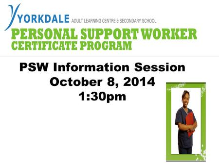 PSW Information Session October 8, :30pm