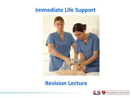 Immediate Life Support Revision Lecture. Causes and Prevention of Cardiac Arrest.