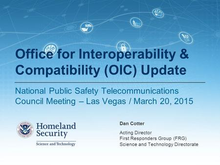 Office for Interoperability & Compatibility (OIC) Update