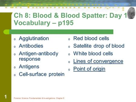 Ch 8: Blood & Blood Spatter: Day 1 Vocabulary – p195