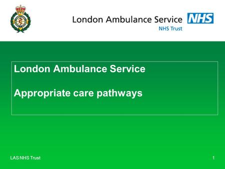 London Ambulance Service Appropriate care pathways