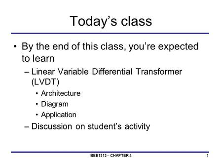 Today's class By the end of this class, you're expected to learn