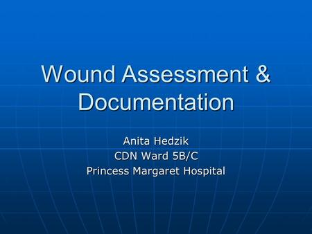 Wound Assessment & Documentation