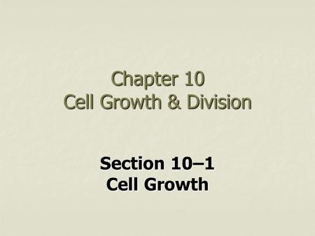 Chapter 10 Cell Growth & Division