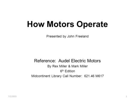 How Motors Operate Presented by John Freeland
