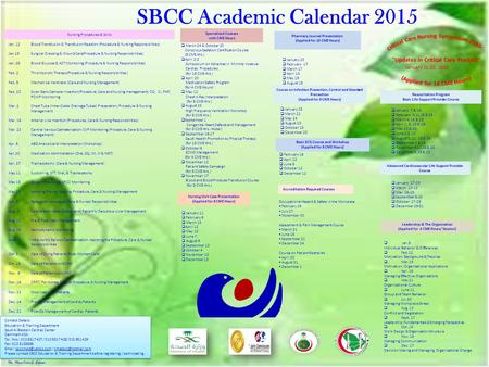 SBCC Academic Calendar 2015  January 7 & 14  February 4,11,18 & 25  March 4,18 & 25  April 1, 8, 15 & 29  May 13 & 20  June 3 & 10  August 5, 12,