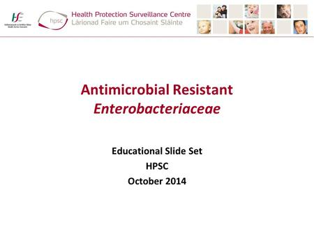 Antimicrobial Resistant Enterobacteriaceae