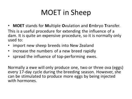 MOET in Sheep MOET stands for Multiple Ovulation and Embryo Transfer.