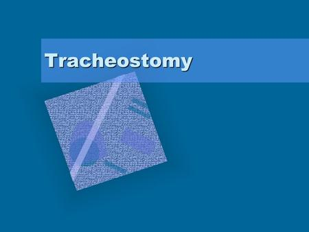 Tracheostomy.