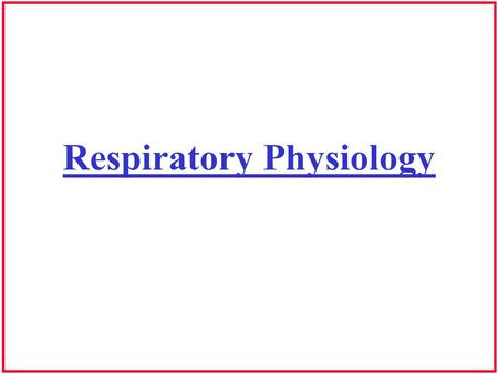 Respiratory Physiology. Maintaining Alveolar pressure for Speech Reduction in relaxation pressure occurs as air is expended –Air flow continues –Lung.