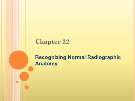 Recognizing Normal Radiographic Anatomy