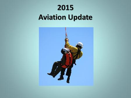 Aviation Update 2015 Aaron Schoolcraft AK/PNW Assistant Fire Director, Aviation Office: 503.808.2359 Cell: 202.302.4518 Kurt Kleiner BLM OR/WA State Aviation.