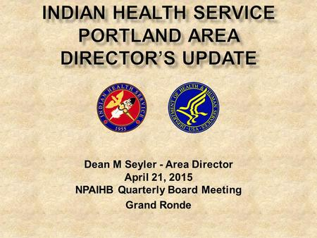 Indian Health Service Portland Area Director's Update