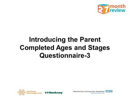 Introducing the Parent Completed Ages and Stages Questionnaire-3