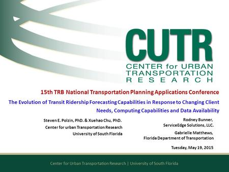 Center for Urban Transportation Research | University of South Florida 15th TRB National Transportation Planning Applications Conference The Evolution.