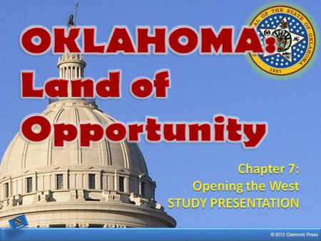 OKLAHOMA: Land of Opportunity Chapter 7: Opening the West