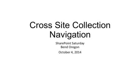 <strong>Cross</strong> <strong>Site</strong> Collection Navigation