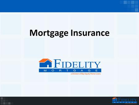 Mortgage Insurance. What is Mortgage Insurance? Insurance that is required by Federal Law when the down payment is less than 20% Mortgage Insurance protects.