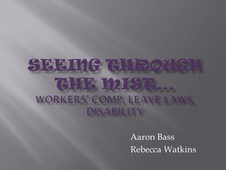 Aaron Bass Rebecca Watkins. WC claims administrator focuses on processing the claim and paying benefits. Employers remain responsible for employment –