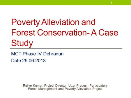 Poverty Alleviation and <strong>Forest</strong> Conservation- A Case Study