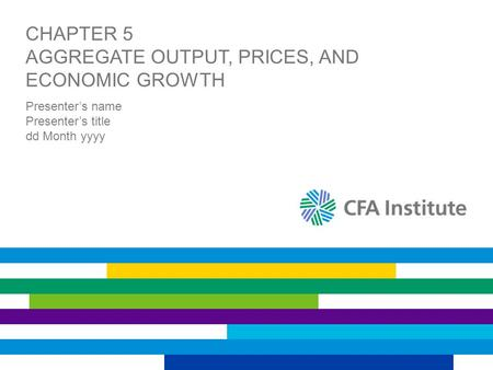 Chapter 5 Aggregate Output, Prices, and Economic Growth