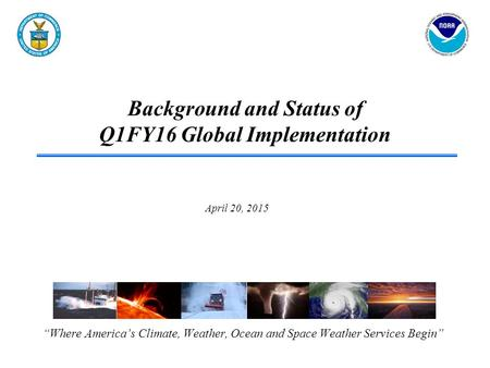 Background and Status of Q1FY16 Global Implementation