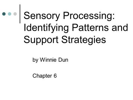 Sensory Processing: Identifying Patterns and Support Strategies by Winnie Dun Chapter 6.