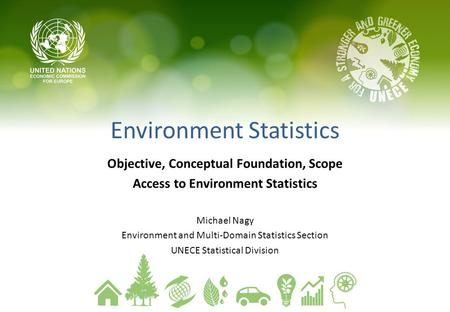 Environment Statistics Objective, Conceptual Foundation, Scope Access to Environment Statistics Michael Nagy Environment and Multi-Domain Statistics Section.