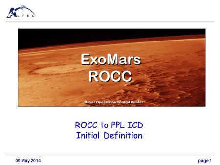09 May 2014page 1 ROCC to PPL ICD Initial Definition ExoMars Rover Operations Control Center ROCC.