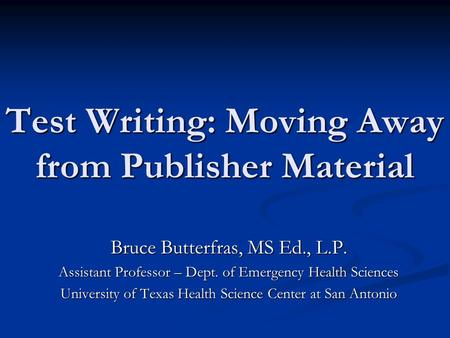 Test Writing: Moving Away from Publisher Material