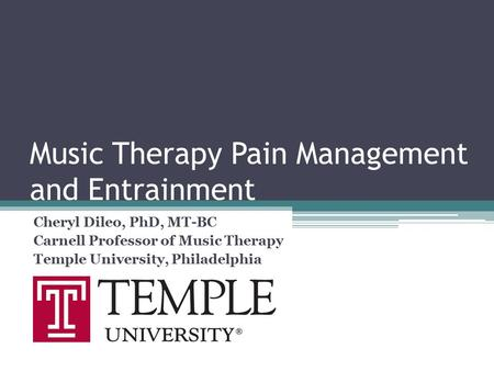 <strong>Music</strong> <strong>Therapy</strong> Pain Management and Entrainment