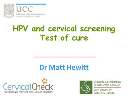 HPV and cervical screening Test of cure