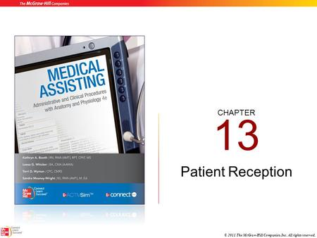 CHAPTER © 2011 The McGraw-Hill Companies, Inc. All rights reserved. 13 Patient Reception.